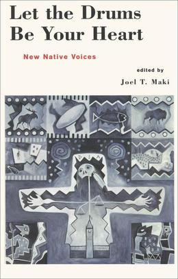 Let the Drums be Your Heart: New Native Voices