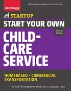 Start Your Own Child-Care Service: Your Step-By-Step Guide to Success