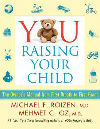 YOU: Raising Your Child (Enhanced eBook): The Owner's Manual from First Breath to First Grade
