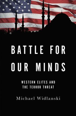 Battle for Our Minds: Western Elites and the Terror Threat