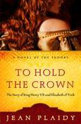 To Hold the Crown: The Story of King Henry VII and Elizabeth of York