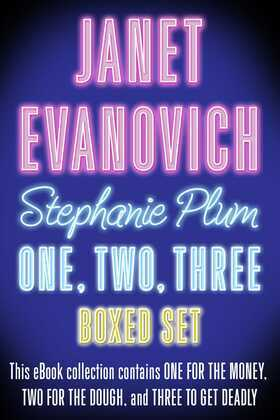 Stephanie Plum One, Two, Three: One for the Money, Two for the Dough, Three to Get Deadly