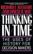 Thinking In Time: The Uses Of History For Decision Makers