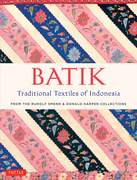 Batik: Traditional Textiles of Indonesia: From The Rudolf Smend & Donald Harper Collections