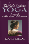 A Woman's Book of Yoga: A Journal for Health and Self-Discovery