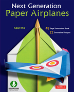 Next Generation Paper Airplanes: (Downloadable Material Included)