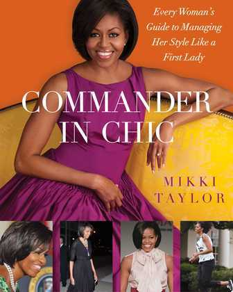 Commander in Chic: Every Woman's Guide to Managing Her Style Like a F
