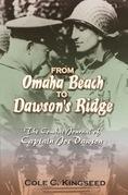 From Omaha Beach to Dawson's Ridge: The Combat Journal of Captain Joe Dawson
