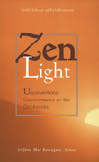 Zen Light: Unconventional Commentaries on the Denkoroku