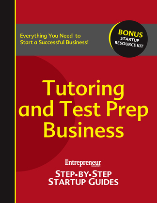 Tutoring and Test Prep: Step-by-Step Startup Guide
