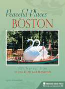 Peaceful Places: Boston: 121 Tranquil Sites in the City and Beyond
