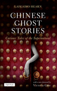 Chinese Ghost Stories: Curious Tales of the Supernatural