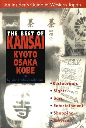 The Best of Kansai: KYOTO, OSAKA, KOBE