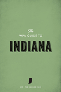 The WPA Guide to Indiana: The Hoosier State