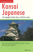 Kansai Japanese: The Language of Osaka, Kyoto, and Western Japan