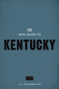 The WPA Guide to Kentucky: The Bluegrass State