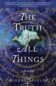 The Truth of All Things: A Novel