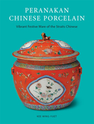 Peranakan Chinese Porcelain: Vibrant Festive Ware of the Straits Chinese