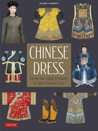 Chinese Dress: From the Qing Dynasty to the Present