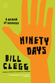 Ninety Days: A Memoir of Recovery