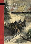 The Road to Canada: The Grand Communications Route from Saint John to Quebec
