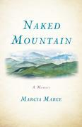 Naked Mountain: A Memoir