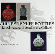Chinese Snuff Bottles: The Adventures and Studies of a Colletor
