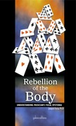 Rebellion of the body