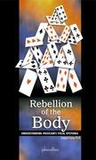 Rebellion of the body