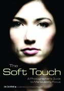 The Soft Touch: A Photographer's Guide to Manipulating Focus