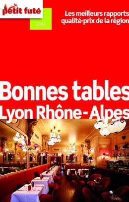 Bonnes tables Lyon - Rhône-Alpes 2012