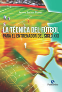 La técnica del fútbol del entrenador del siglo XXI