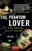 Phantom Lover and Other Thrilling Tales of Thailand