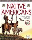 Native Americans: DISCOVER THE HISTORY & CULTURES OF THE FIRST AMERICANS WITH 15 PROJECTS