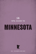 The WPA Guide to Minnesota: The North Star State