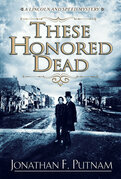 These Honored Dead: A Lincoln and Speed Mystery