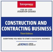 Construction and Contracting Business: Step-By-Step Startup Guide
