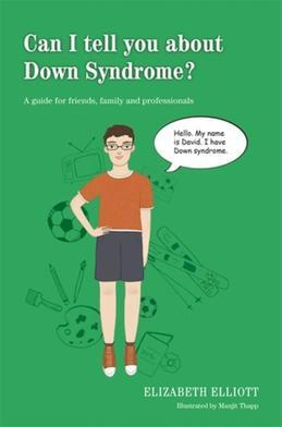 Can I tell you about Down Syndrome?: A guide for friends, family and professionals