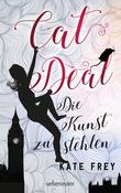 Cat Deal - Die Kunst zu stehlen (Bd. 1)
