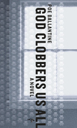 God Clobbers Us All: A Novel