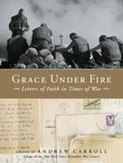 Grace Under Fire: Letters of Faith in Times of War