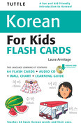 Tuttle Korean for Kids Flash Cards Kit: (Includes 64 Flash Cards, Downloadable Audio, Wall Chart & Learning Guide)