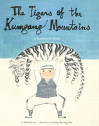 The Tigers of the Kumgang Mountains: A Korean Folktale
