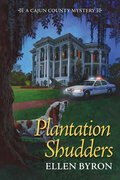 Plantation Shudders: A Cajun Country Mystery