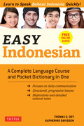 Easy Indonesian: Learn to Speak Indonesian Quickly (Downloadable Audio Included)