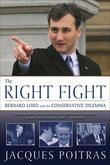 The Right Fight: Bernard Lord and the Conservative Dilemma