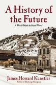 A History of the Future: A World Made By Hand Novel