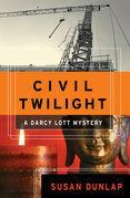 Civil Twilight: A Darcy Lott Mystery