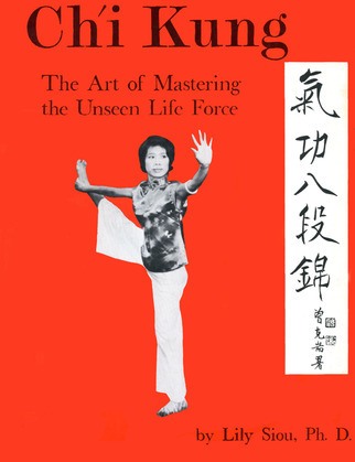 Ch'i Kung: The Art of Mastering the Unseen Life Force
