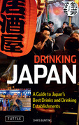 Drinking Japan: A Guide to Japan's Best Drinks and Drinking Establishments